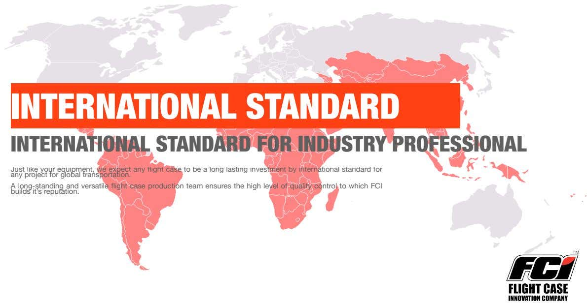 INTERNATIONAL STANDARD INTERNATIONAL STANDARD FOR INDUSTRY PROFESSIONAL Just like your equipment, we expect any flight case