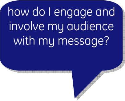 how how do do I I engage engage and and involve involve my my audience