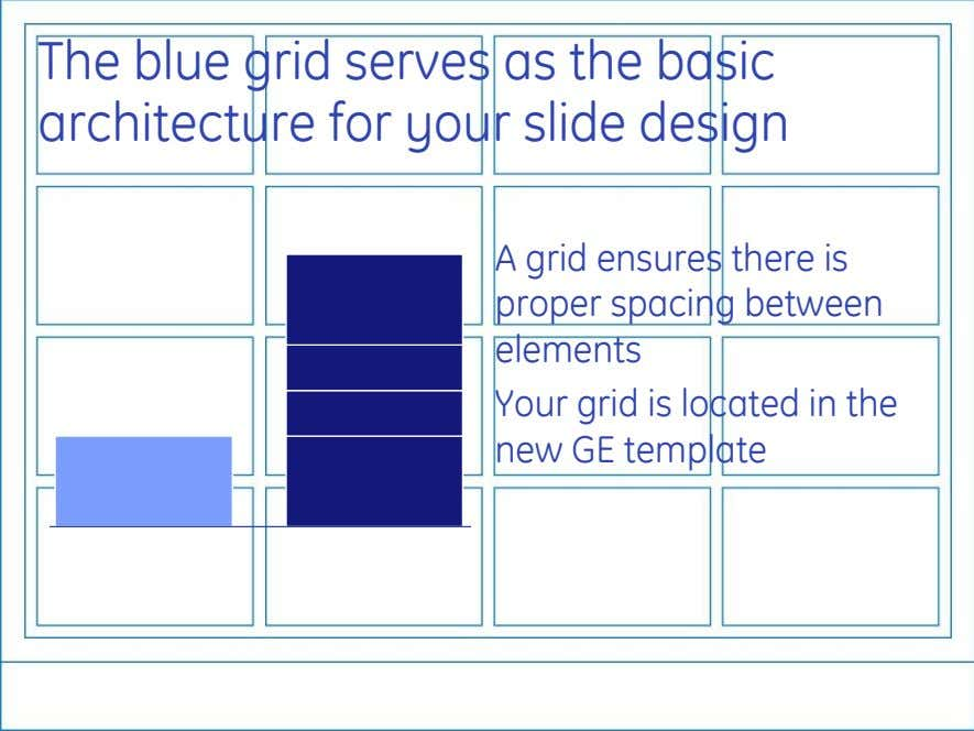 The blue grid serves as the basic architecture for your slide design A grid ensures