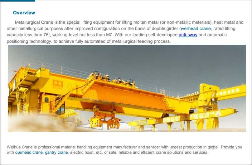 Overview Metallurgical Crane is the special lifting equipment for lifting molten metal (or non-metallic materials),
