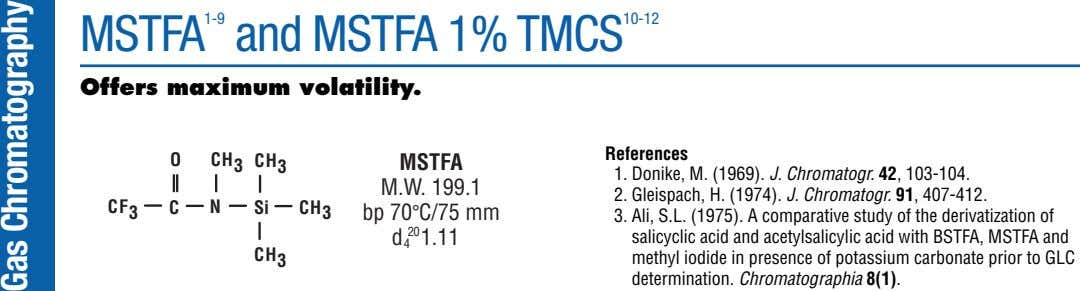 MSTFA 1-9 and MSTFA 1% TMCS 10-12 Offers maximum volatility. References O CH 3 CH