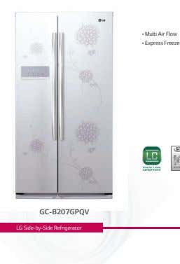 • • • Multi Air Flow • Express Freeze • • GC-B207GPQV LG Side-by-Side Refrigerator