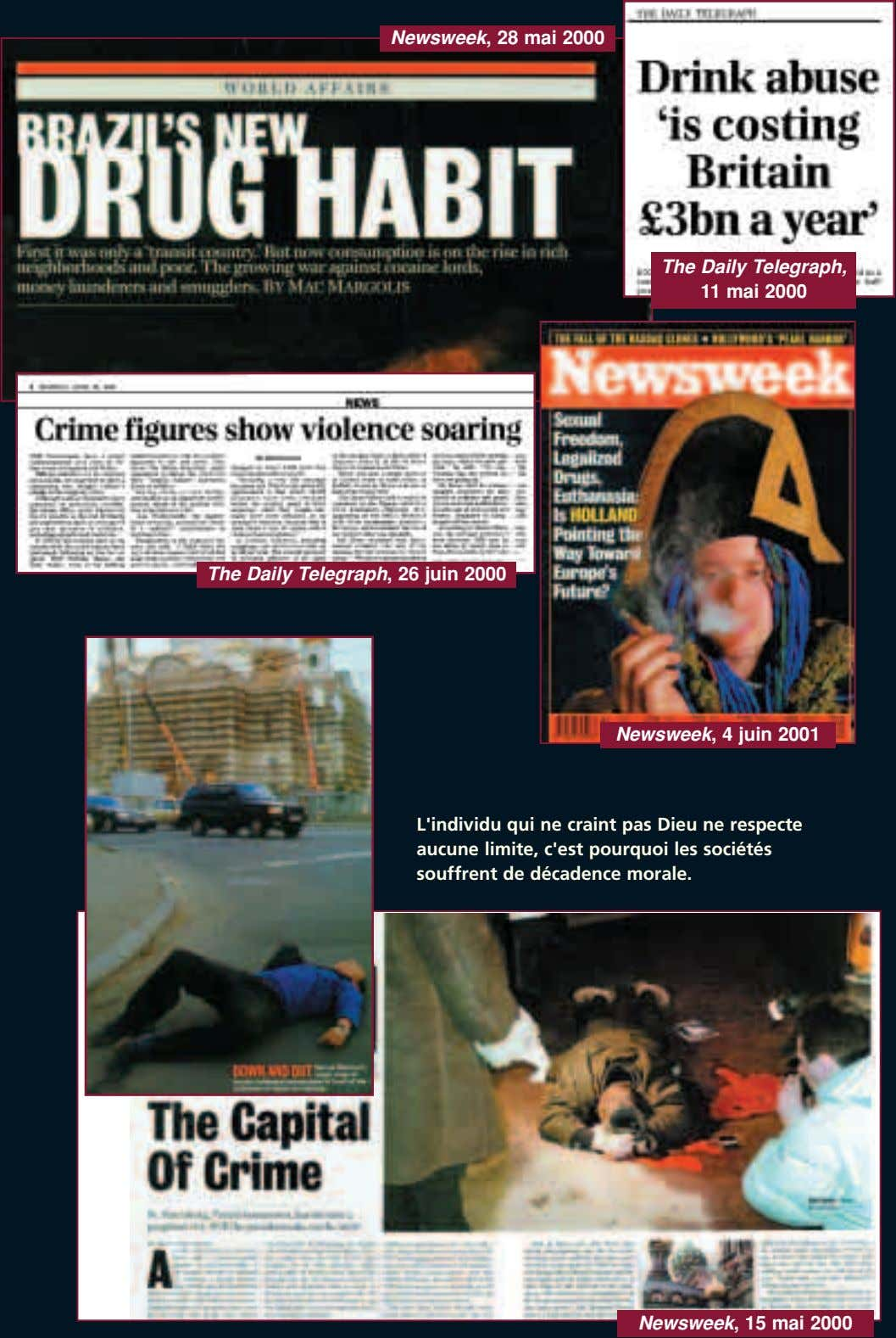 Newsweek, 28 mai 2000 The Daily Telegraph, 11 mai 2000 The Daily Telegraph, 26 juin