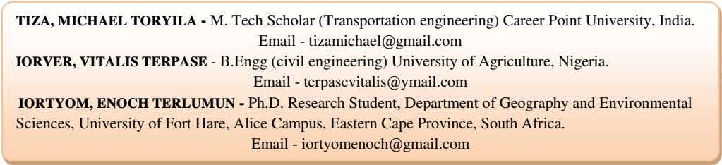 TIZA, MICHAEL TORYILA - M. Tech Scholar (Transportation engineering) Career Point University, India. Email -