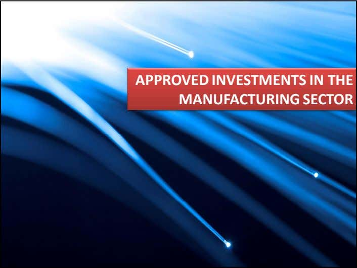 APPROVED INVESTMENTS IN THE MANUFACTURING SECTOR