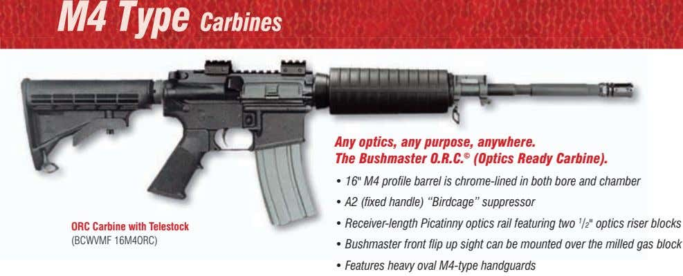 M4 Type Carbines any optics, any purpose, anywhere. the Bushmaster o.r.C. © (optics ready Carbine).