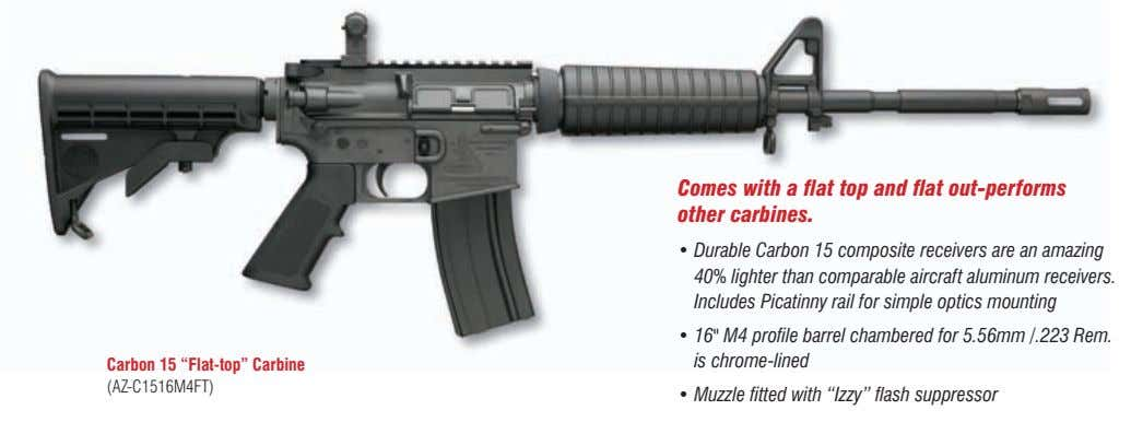 Comes with a flat top and flat out-performs other carbines. • Durable Carbon 15 composite