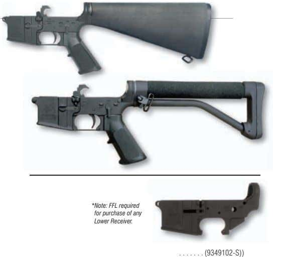 *Note: FFL required for purchase of any Lower Receiver. (9349102-S))