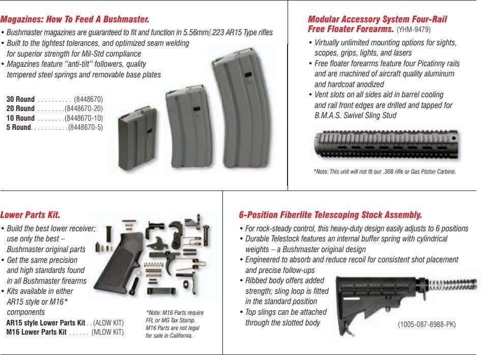 Magazines: How To Feed A Bushmaster. Modular Accessory System Four-Rail Free Floater Forearms. (YHM-9479) •