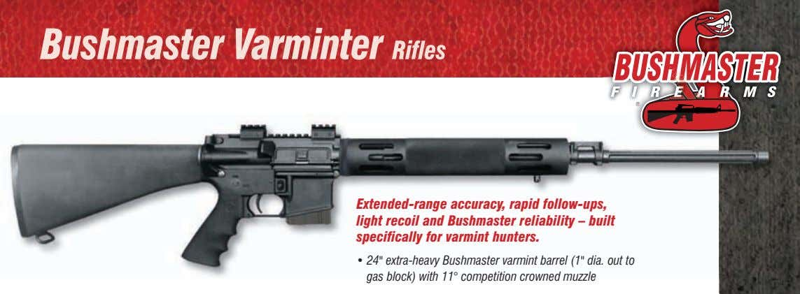 Bushmaster Varminter Rifles extended-range accuracy, rapid follow-ups, light recoil and Bushmaster reliability – built