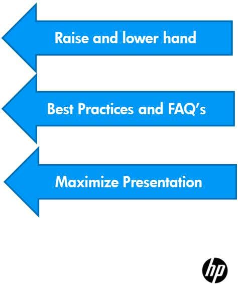 Raise and lower hand Best Practices and FAQ's Maximize Presentation