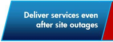 Deliver services even after site outages