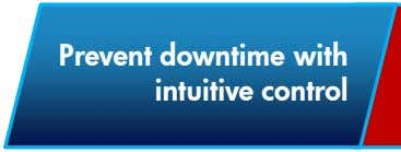 Prevent downtime with intuitive control