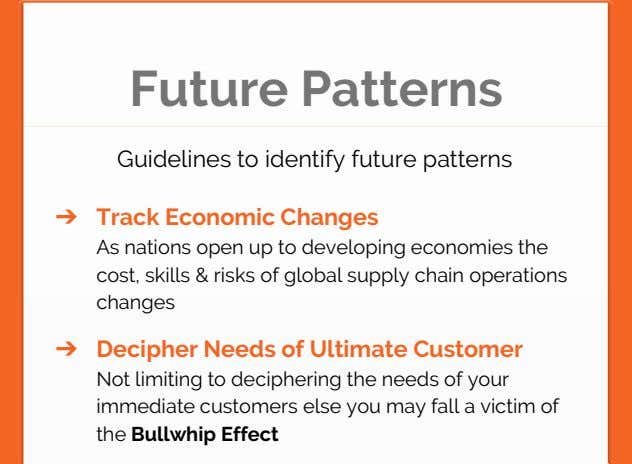 Future Patterns Guidelines to identify future patterns ➔ Track Economic Changes As nations open up