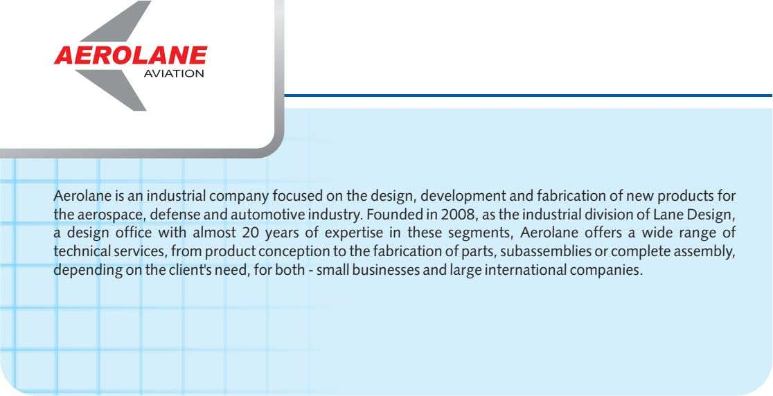 Aerolane is an industrial company focused on the design, development and fabrication of new products
