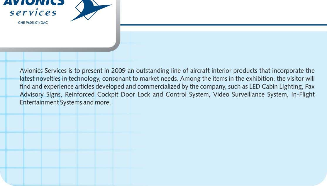 Avionics Services is to present in 2009 an outstanding line of aircraft interior products that