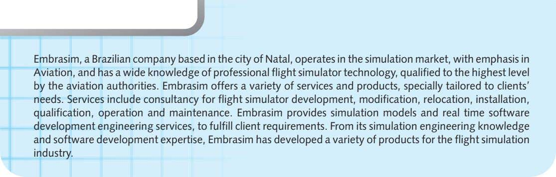 Embrasim, a Brazilian company based in the city of Natal, operates in the simulation market,