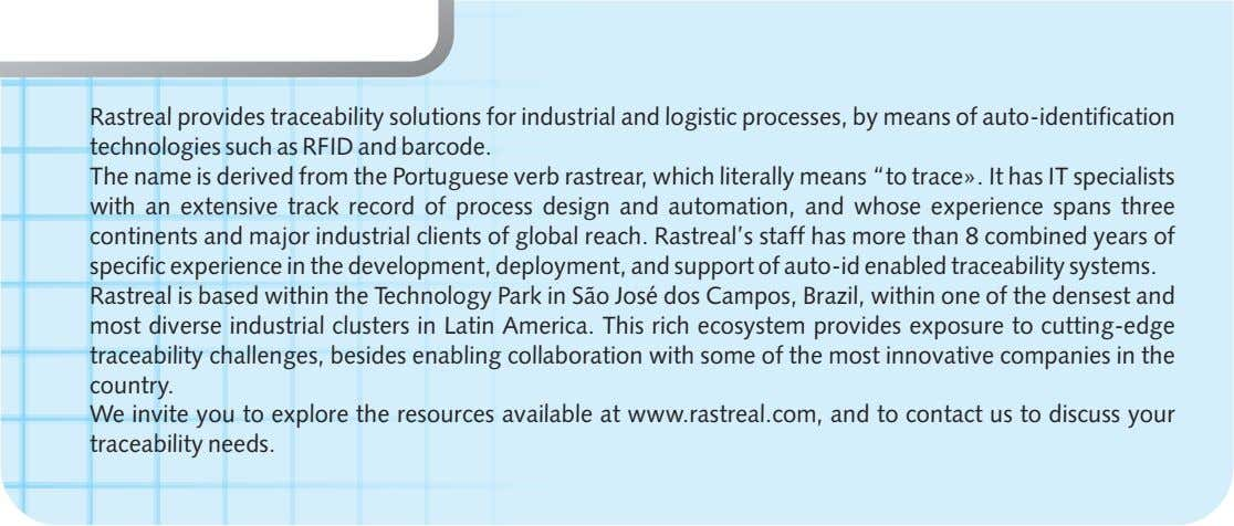 Rastreal provides traceability solutions for industrial and logistic processes, by means of auto-identification