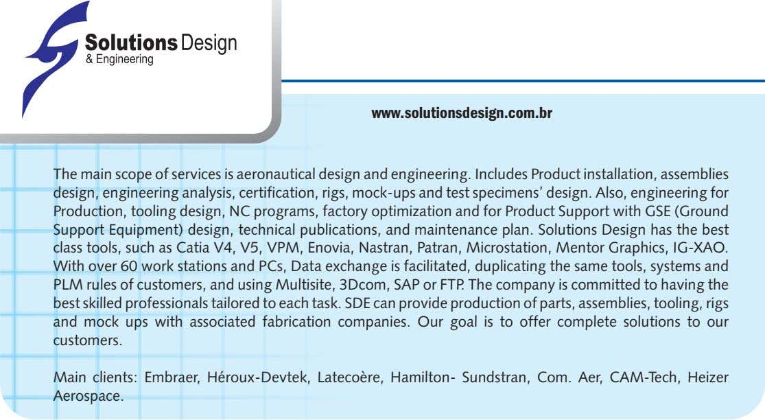 www.solutionsdesign.com.br The main scope of services is aeronautical design and engineering. Includes Product