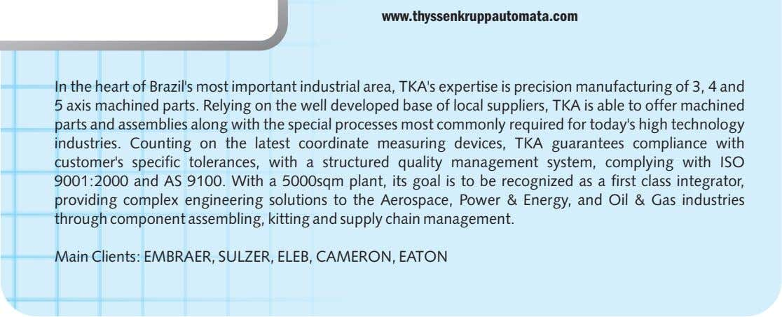 www.thyssenkruppautomata.com In the heart of Brazil's most important industrial area, TKA's expertise is