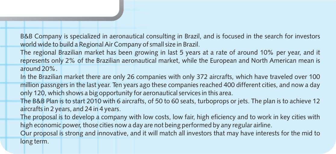 B&B Company is specialized in aeronautical consulting in Brazil, and is focused in the search
