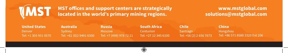 MST offices and support centers are strategically located in the world's primary mining regions. www.mstglobal.com