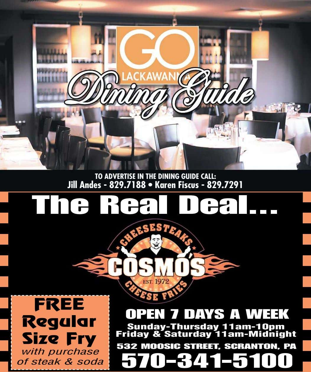TO ADVERTISE IN THE DINING GUIDE CALL: Jill Andes - 829.7188 • Karen Fiscus -