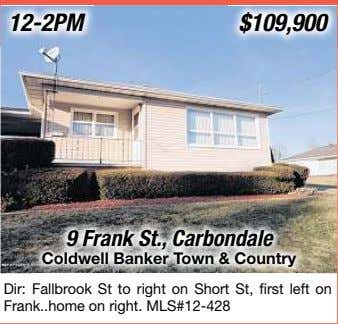 12-2PM 9 Frank St., Carbondale Coldwell Banker To wn & Country Dir: Fallbrook St to