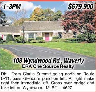 $679,900 108 Wyndwood Rd., Waverly ERA One Source Realty Dir: From Clarks Summit going north