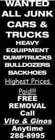 WANTED ALL JUNK CARS & TRUCKS HEAVY EQUIPMENT DUMPTRUCKS BULLDOZERS BACKHOES Highest Prices Paid!!! FREE
