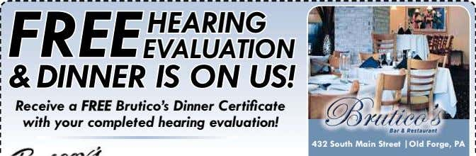 FREE HEARING EVALUATION & DINNER IS ON US! Receive a FREE with your completed hearing