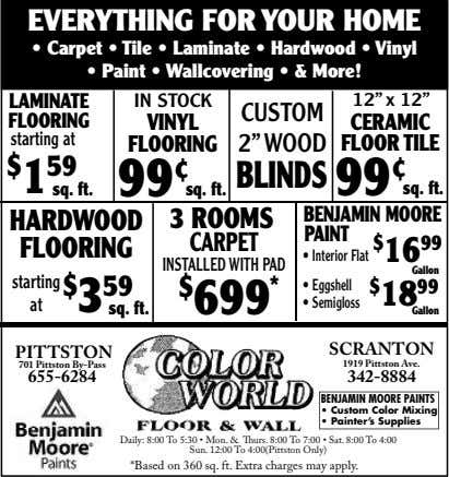 EVERYTHING FOR YOUR HOME • Carpet • Tile • Laminate • Hardwood • Vinyl •