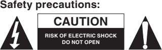 Safety precautions: CAUTION RISK OF ELECTRIC SHOCK DO NOT OPEN