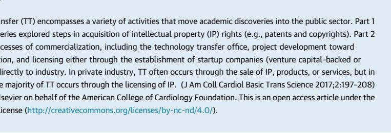 Technology transfer (TT) encompasses a variety of activities that move academic discoveries into the public