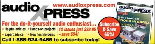 www.audioxpress.com For the do-it-yourself audio enthusiast… Subscribe • Helpful articles • Hands-on projects 12