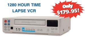 1280 HOUR TIME LAPSE VCR Only Only $179.95! $179.95!