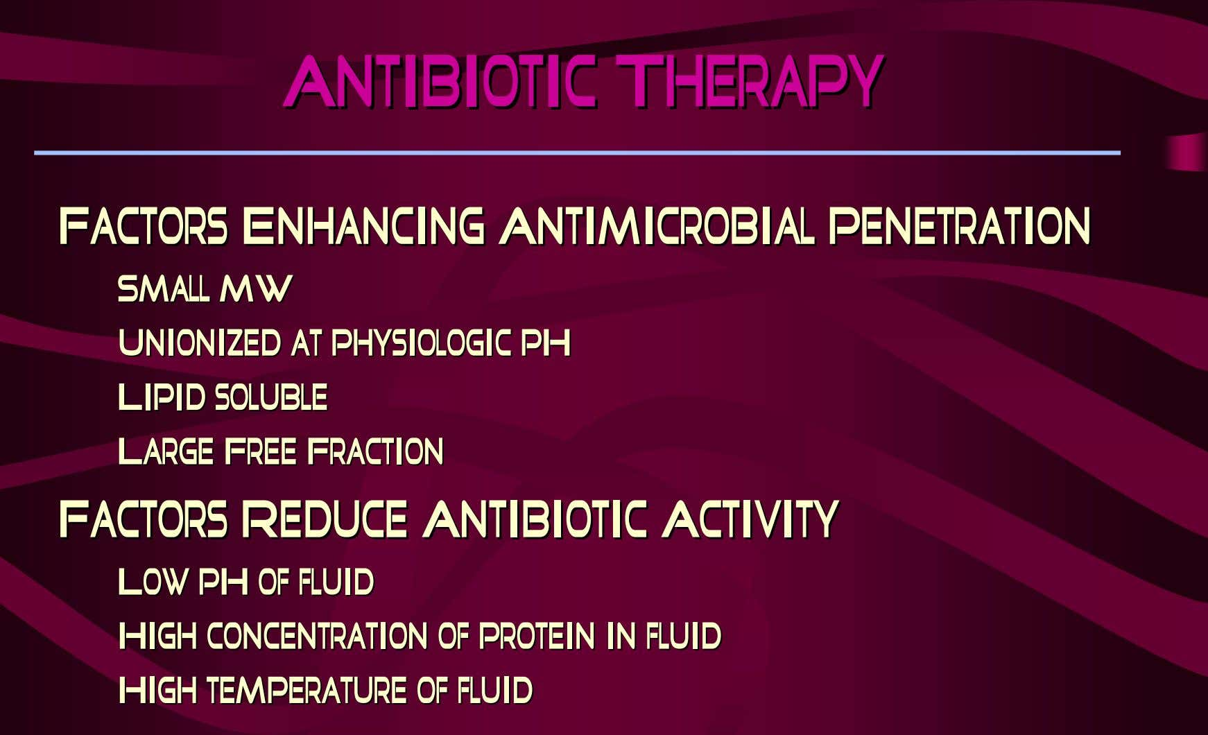 AntibioticAntibiotic TherapyTherapy FactorsFactors EnhancingEnhancing AntimicrobialAntimicrobial PenetrationPenetration
