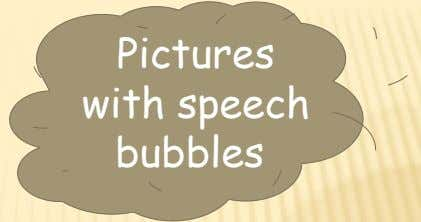 Pictures with speech bubbles