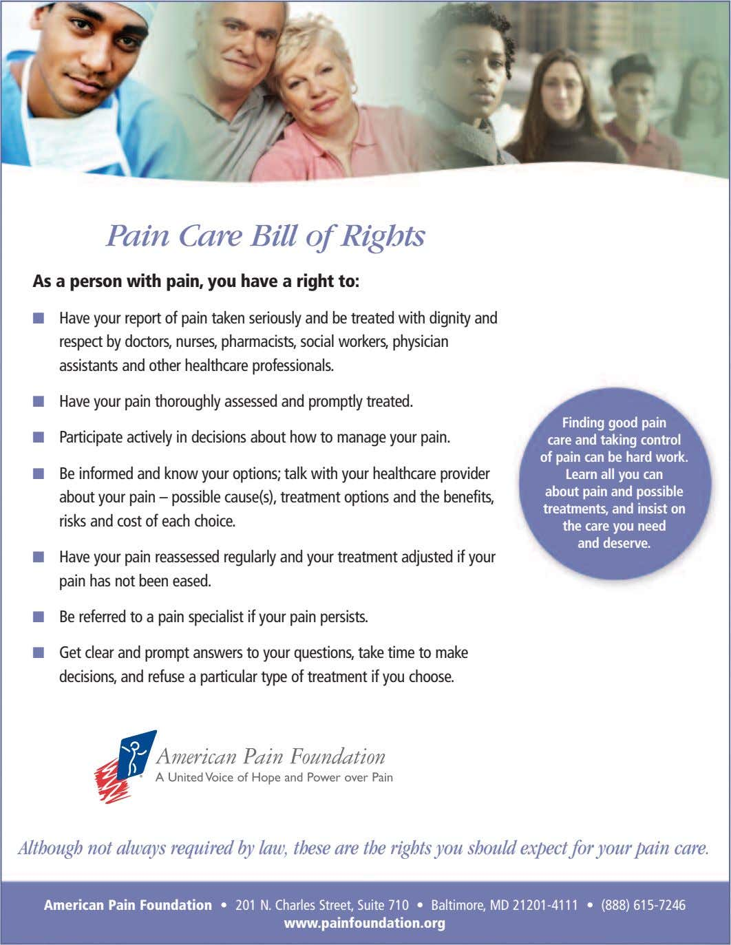 Pain Care Bill of Rights As a person with pain, you have a right to:
