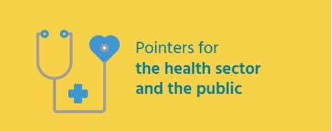 Pointers for the health sector and the public • Raise awareness on the importance of