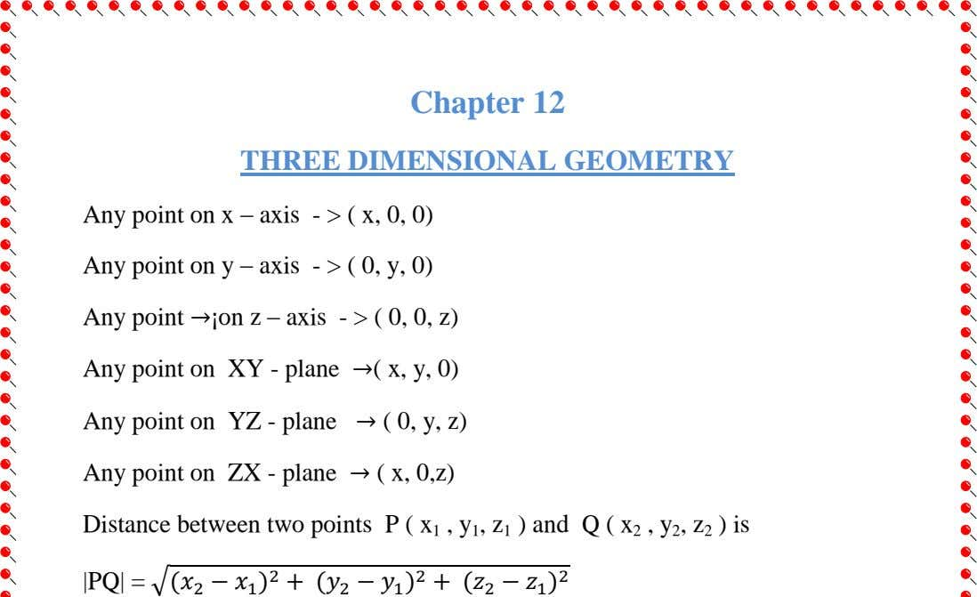 Chapter 12 THREE DIMENSIONAL GEOMETRY Any point on x – axis - > ( x,