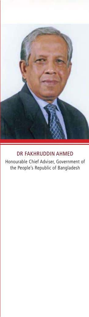DR FAKHRUDDIN AHMED Honourable Chief Adviser, Government of the People's Republic of Bangladesh