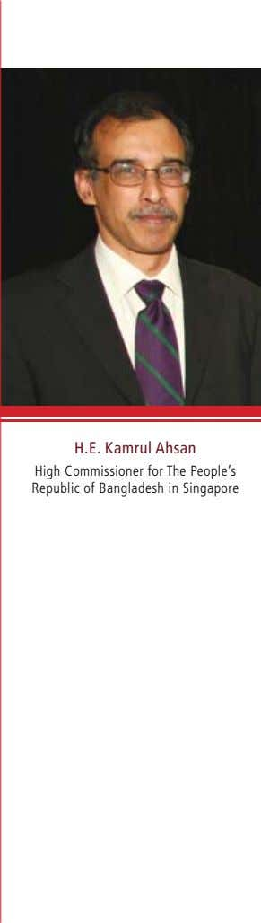 H.E. Kamrul Ahsan High Commissioner for The People's Republic of Bangladesh in Singapore