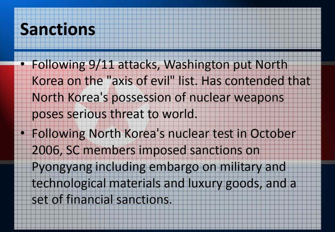 "SanctionsSanctions • Following 9/11 attacks, Washington put North Korea on the ""axis of evil"" list."