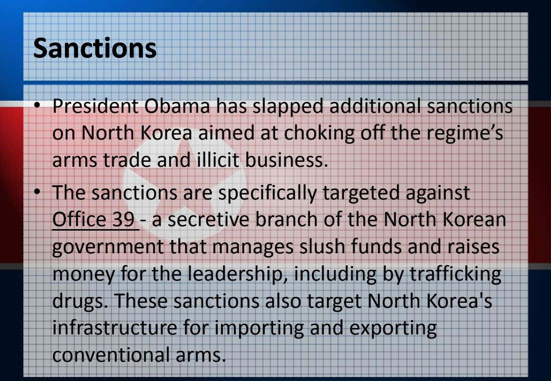 SanctionsSanctions • President Obama has slapped additional sanctions on North Korea aimed at choking off