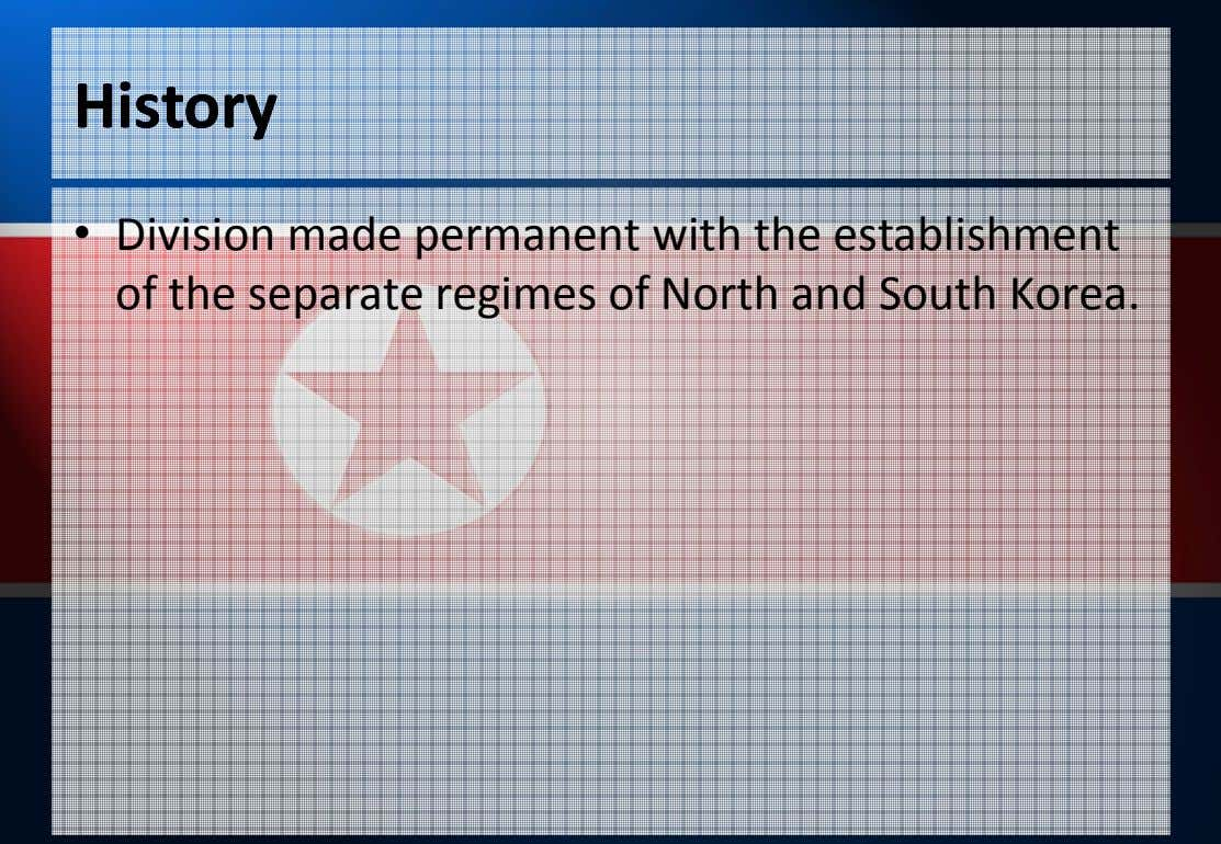 HistoryHistory • Division made permanent with the establishment of the separate regimes of North and