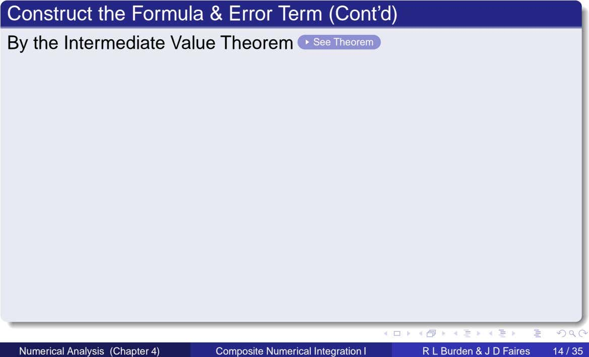 Construct the Formula & Error Term (Cont'd) By the Intermediate Value Theorem See Theorem Numerical