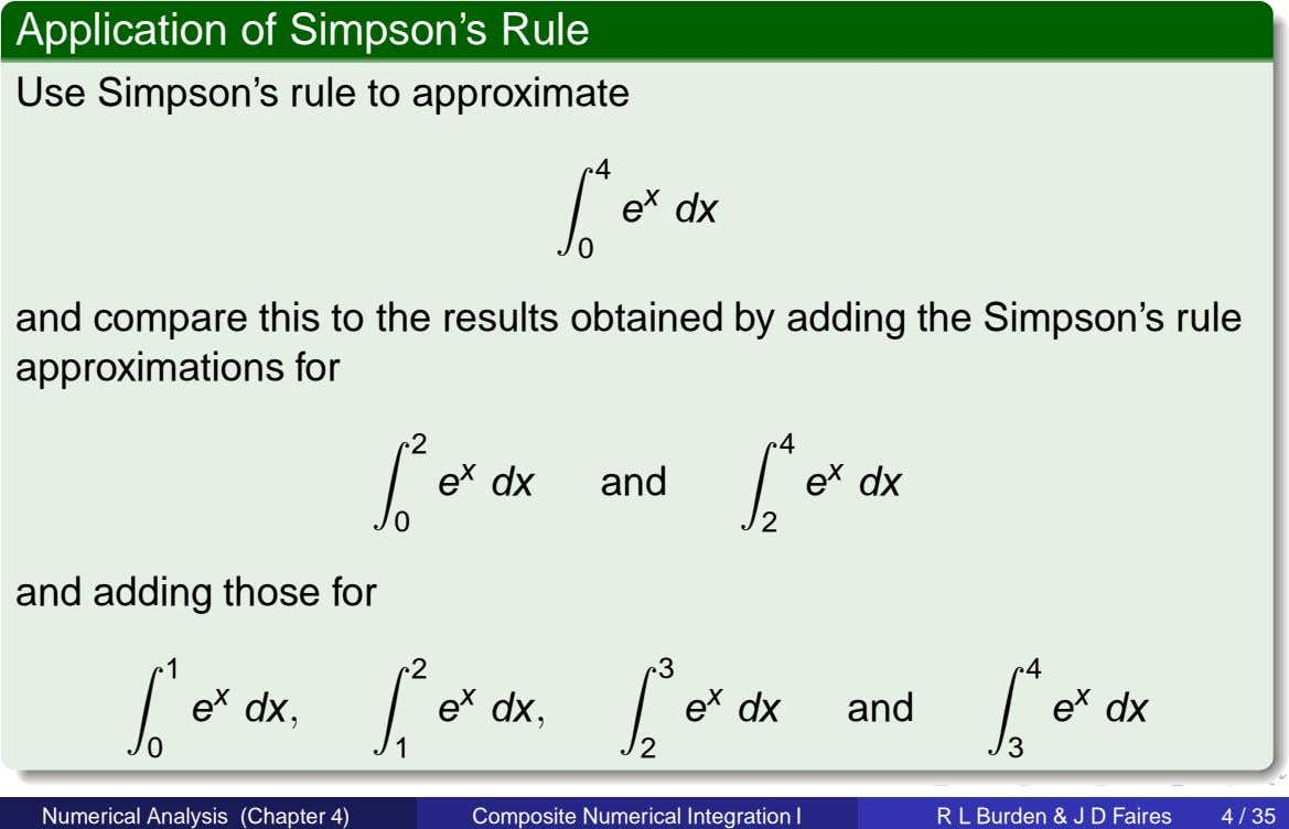 Application of Simpson's Rule Use Simpson's rule to approximate 4 e x dx 0 and