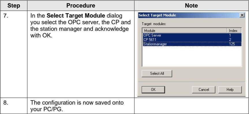 Step Procedure Note 7. In the Select Target Module dialog you select the OPC server,