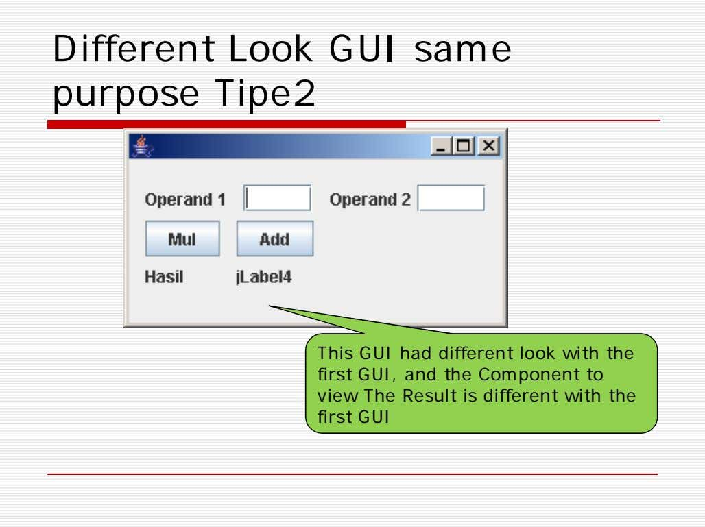 Different Look GUI same purpose Tipe2 This GUI had different look with the first GUI,